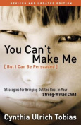 You Can't Make Me (But I Can Be Persuaded) [Audio]