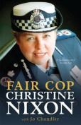 Fair Cop: Christine Nixon