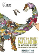 The What on Earth. Wallbook of Natural History Mini Edition