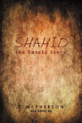 Shahid the Untold Story