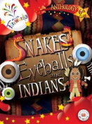 Snakes, Eyeballs and Indians 6th Class Anthology