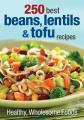 250 Best Beans, Lentils & Tofu Recipes