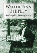 Walter Penn Shipley