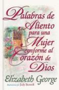 Palabras de Aliento Para una Mujer Conforme al Corazon de Dios = Encouraging Words for a Woman After Gods Own Heart [Spanish]