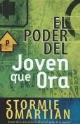 El Poder del Joven Que Ora [Spanish]