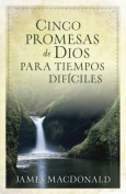 Cinco Promesas de Dios Para Tiempos Dificiles = Five Promises of God for Hard Times [Spanish]