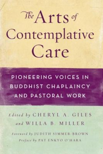 The Arts of Contemplative Care: Pioneering Voices in Buddhist Chaplaincy and