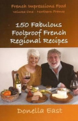 150 Fabulous Foolproof French Regional Recipes
