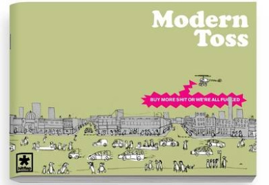 Modern Toss: Issue 5: Buy More Shit or We're All Fucked