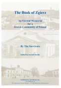 The Book of Zgierz - An Eternal Memorial for a Jewish Community of Poland