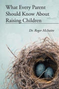 What Every Parent Should Know about Raising Children