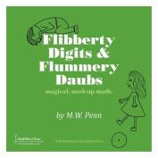 Flibberty Digits and Flummery Daubs