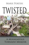 Twisted - A Minneapolis Tornado Memoir