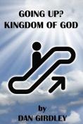 Going Up? Kingdom of God