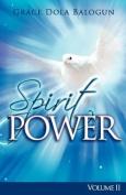 The Spirit Power Volume II [Large Print]