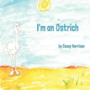 I'm an Ostrich