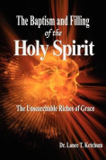 The Baptism and Filling of the Holy Spirit