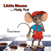 Little Mouse and the Muddy Feet