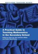 A Practical Guide to Teaching Mathematics in the Secondary School