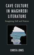 Cave Culture in Maghrebi Literature