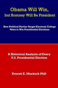 Obama Will Win, But Romney Will Be President
