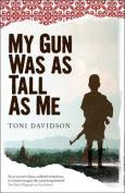 My Gun Was as Tall as Me