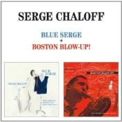 Blue Serge/Boston Blow-Up!