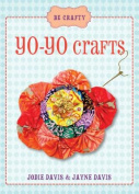 Be Crafty: Yo-yo Crafts