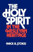 The Holy Spirit in the Wesleyan Heritage