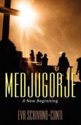 Medjugorje: A New Beginning