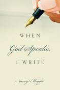 When God Speaks, I Write