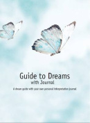 Guide to Dreams: with Journal