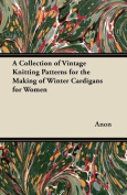 A Collection of Vintage Knitting Patterns for the Making of Winter Cardigans for Women
