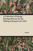 A Collection of Vintage Knitting Patterns for the Making of Jumpers for Girls