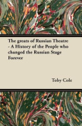 The Greats of Russian Theatre - A History of the People Who Changed the Russian Stage Forever