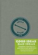 Good Ideas / Bad Ideas Journal