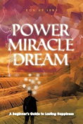 The Power, the Miracle and the Dream