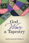 God Wove a Tapestry