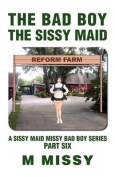 The Bad Boy, the Sissy Maid