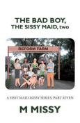 The Bad Boy, the Sissy Maid, Two