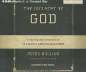 The Idolatry of God [Audio]