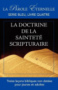 La Vie Et La Doctrine de la Saintete Scripturaire  [FRE]