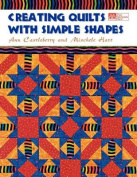 Creating Quilts with Simple Shapes Print on Demand Edition