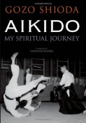 Aikido: My Spiritual Journey