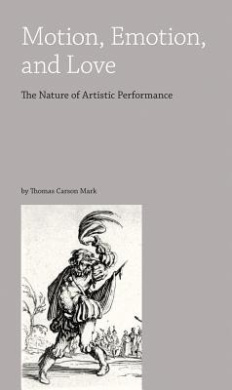 Motion, Emotion, and Love: The Nature of Artistic Performance