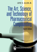 The Art, Science, and Technology of Pharmaceutical Compounding