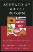 Screwed-Up School Reform