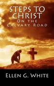 Steps to Christ on the Calvary Road