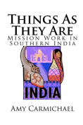 Things as They Are - Mission Work in Southern India