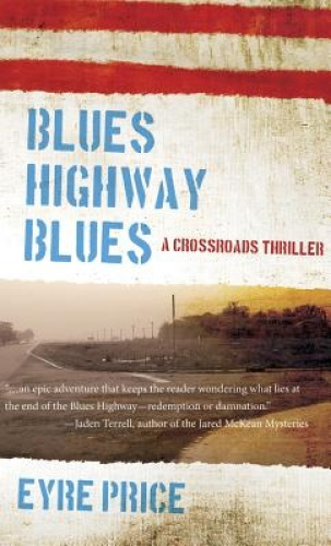 Blues Highway Blues (A Crossroads Thriller) by Eyre Price.